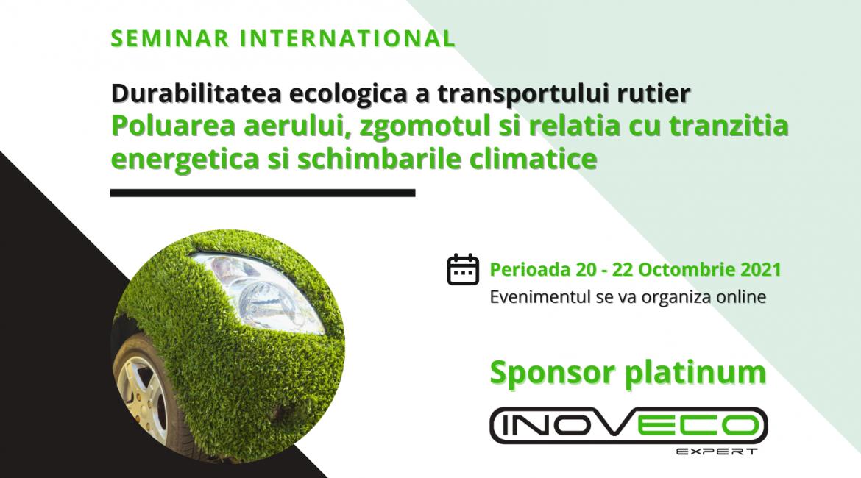 Seminar International - Durabilitatea ecologica a transportului rutier